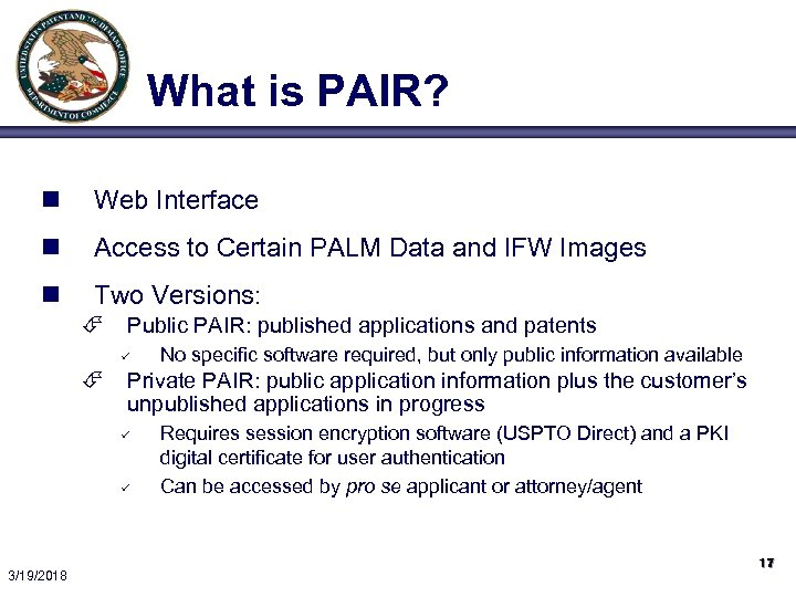 What is PAIR? n Web Interface n Access to Certain PALM Data and IFW