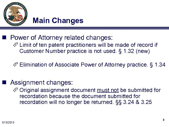Main Changes n Power of Attorney related changes: É Limit of ten patent practitioners