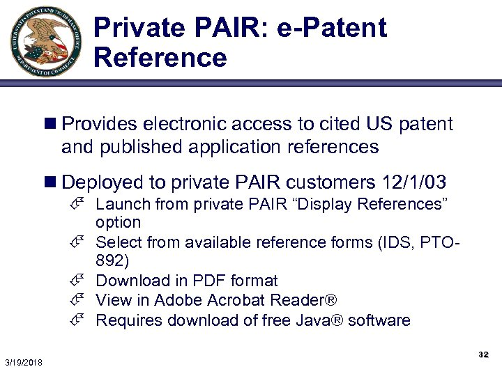 Private PAIR: e-Patent Reference n Provides electronic access to cited US patent and published
