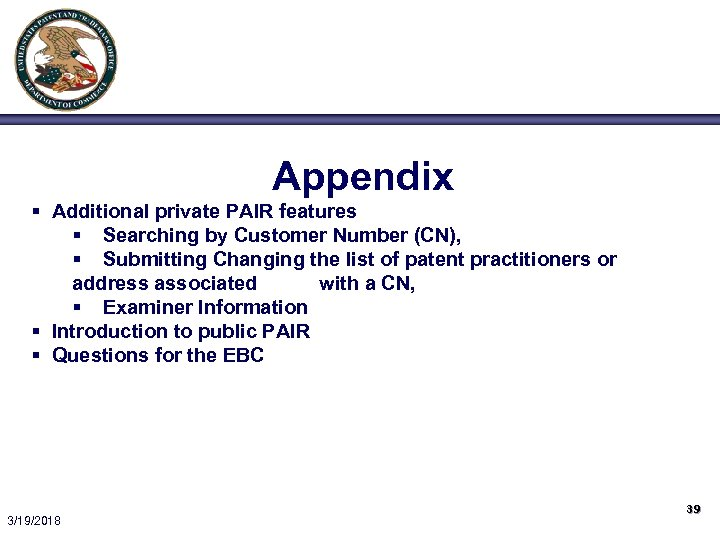 Appendix § Additional private PAIR features § Searching by Customer Number (CN), § Submitting