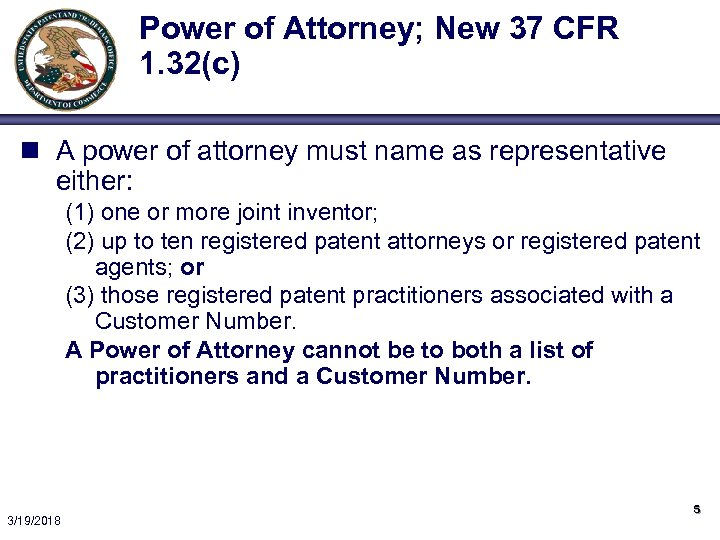 Power of Attorney; New 37 CFR 1. 32(c) n A power of attorney must