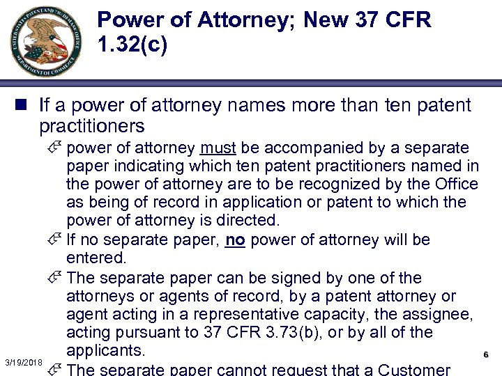 Power of Attorney; New 37 CFR 1. 32(c) n If a power of attorney