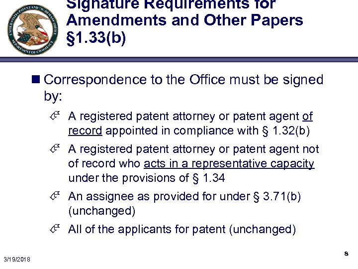 Signature Requirements for Amendments and Other Papers § 1. 33(b) n Correspondence to the