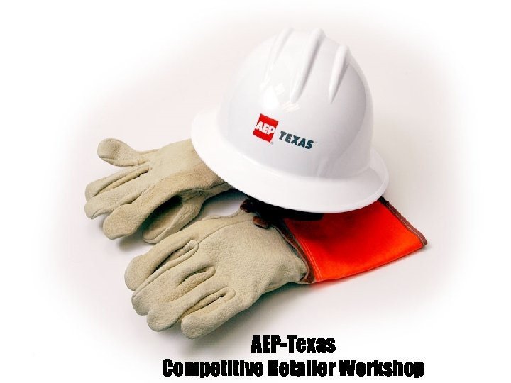 AEP-Texas Competitive Retailer Workshop
