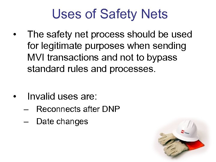 Uses of Safety Nets • The safety net process should be used for legitimate