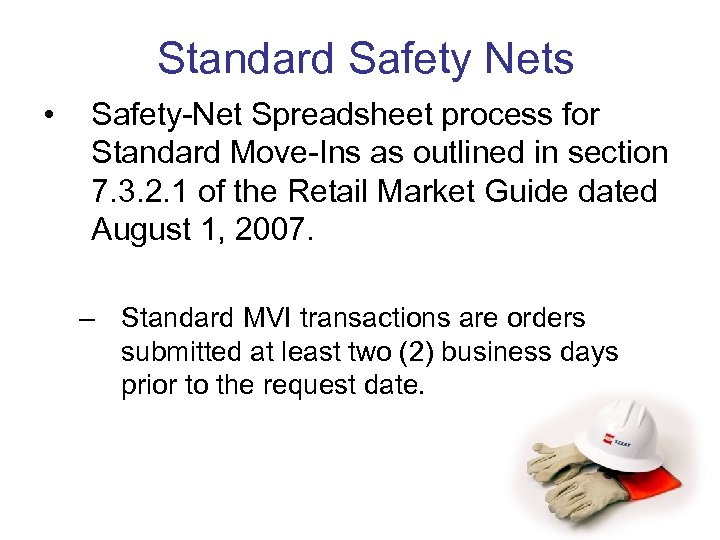 Standard Safety Nets • Safety-Net Spreadsheet process for Standard Move-Ins as outlined in section
