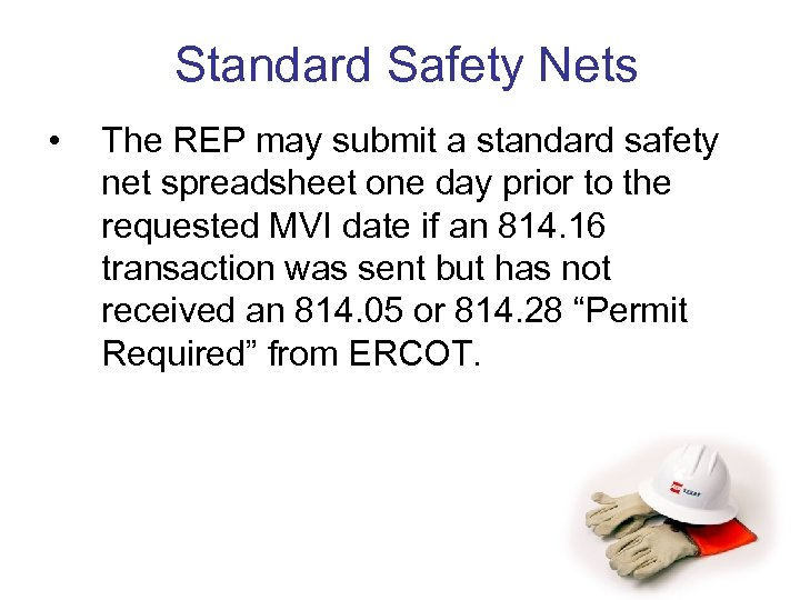 Standard Safety Nets • The REP may submit a standard safety net spreadsheet one