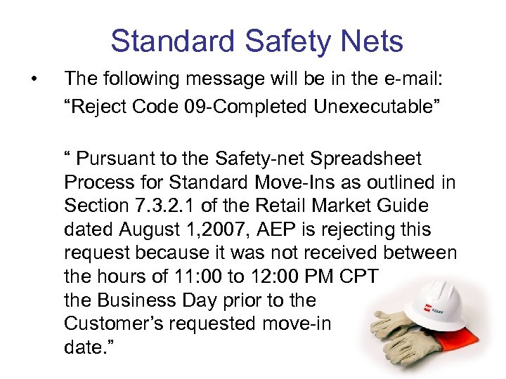 "Standard Safety Nets • The following message will be in the e-mail: ""Reject Code"