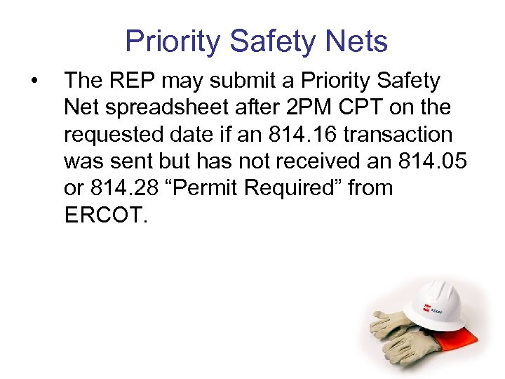 Priority Safety Nets • The REP may submit a Priority Safety Net spreadsheet after