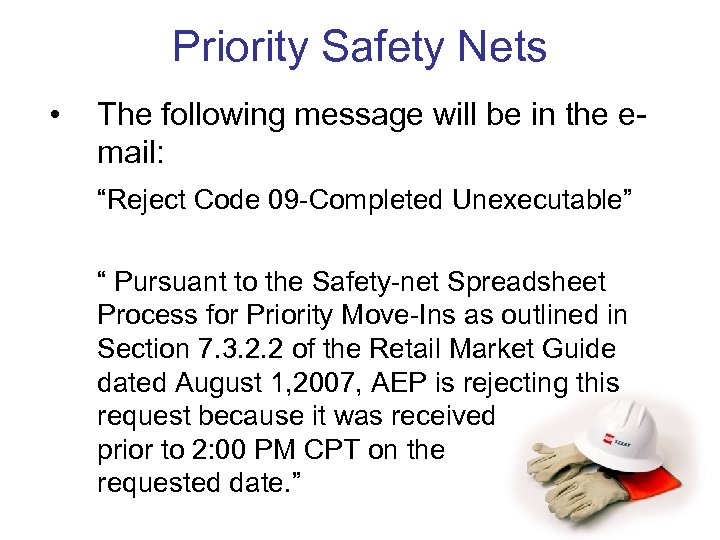 "Priority Safety Nets • The following message will be in the email: ""Reject Code"
