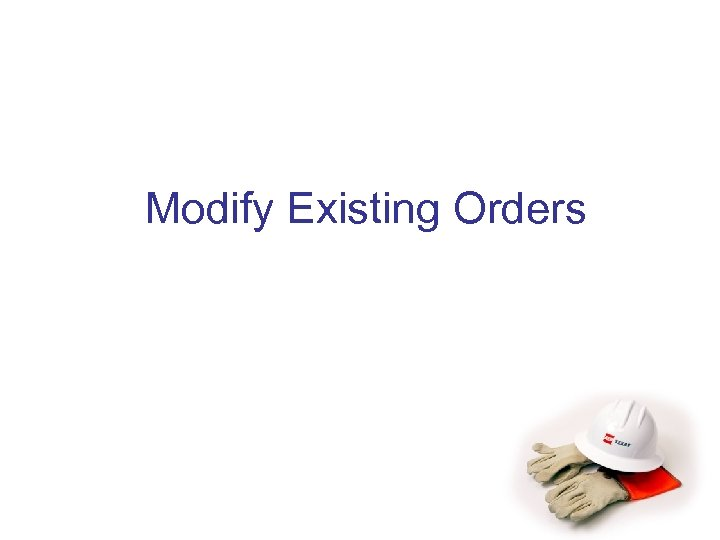 Modify Existing Orders