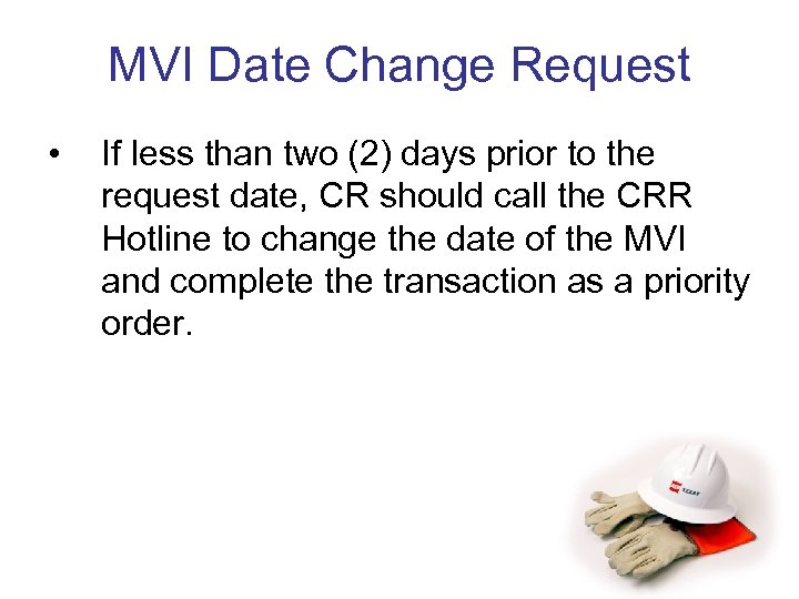 MVI Date Change Request • If less than two (2) days prior to the