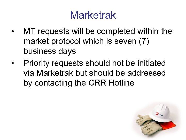 Marketrak • • MT requests will be completed within the market protocol which is