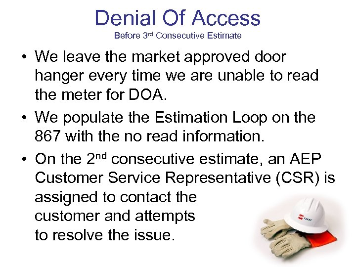 Denial Of Access Before 3 rd Consecutive Estimate • We leave the market approved