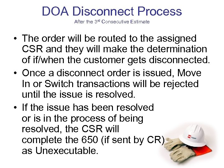 DOA Disconnect Process After the 3 rd Consecutive Estimate • The order will be