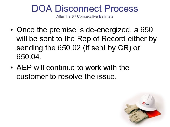 DOA Disconnect Process After the 3 rd Consecutive Estimate • Once the premise is