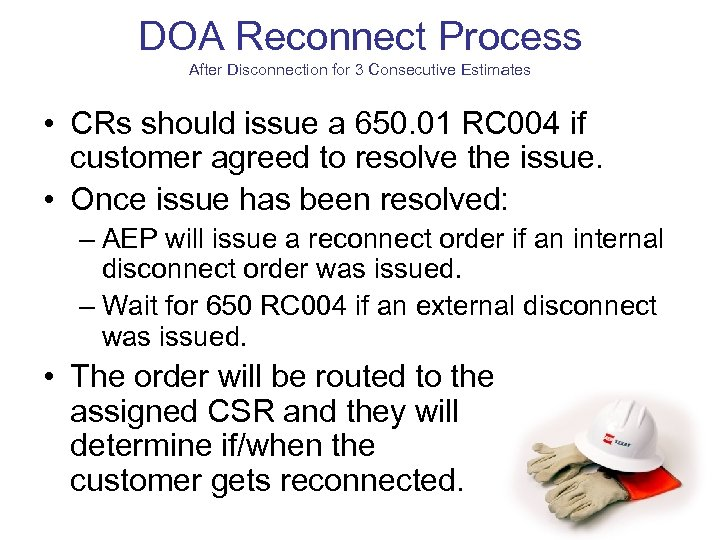 DOA Reconnect Process After Disconnection for 3 Consecutive Estimates • CRs should issue a