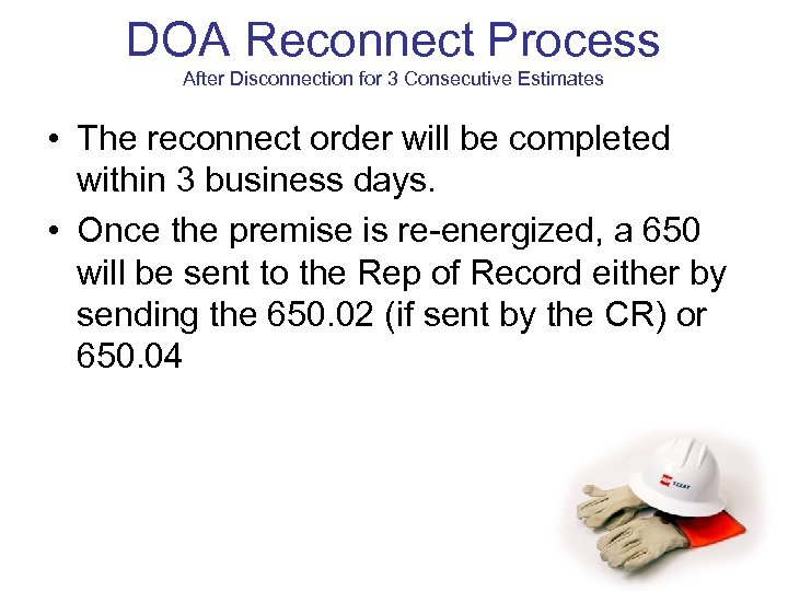 DOA Reconnect Process After Disconnection for 3 Consecutive Estimates • The reconnect order will