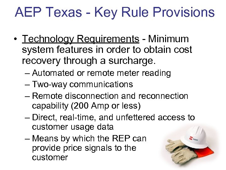 AEP Texas - Key Rule Provisions • Technology Requirements - Minimum system features in