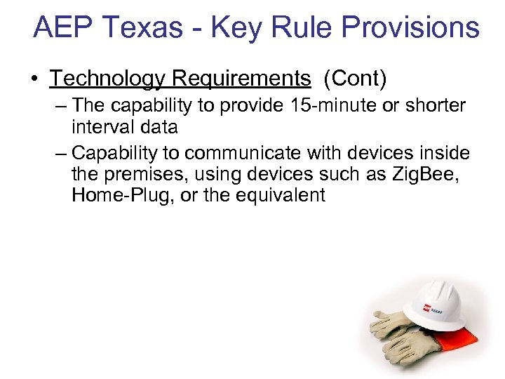 AEP Texas - Key Rule Provisions • Technology Requirements (Cont) – The capability to