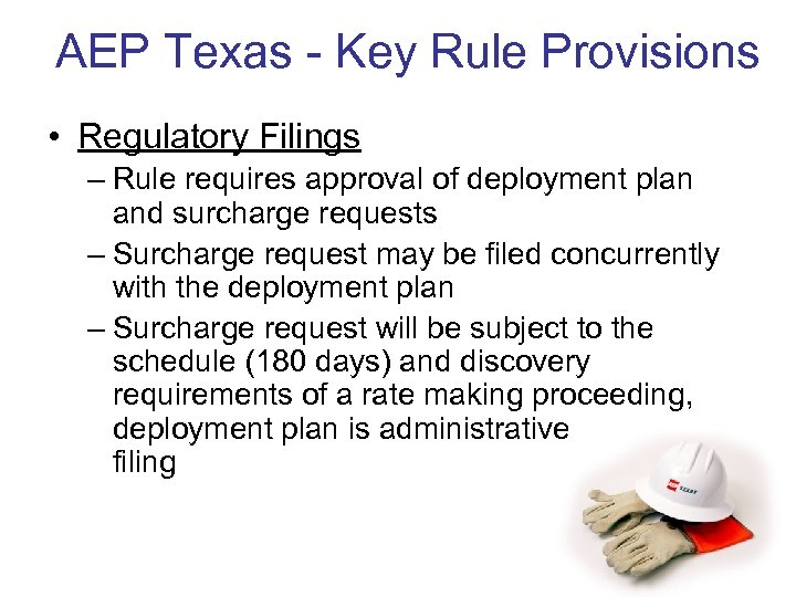 AEP Texas - Key Rule Provisions • Regulatory Filings – Rule requires approval of