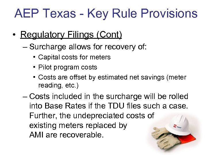 AEP Texas - Key Rule Provisions • Regulatory Filings (Cont) – Surcharge allows for