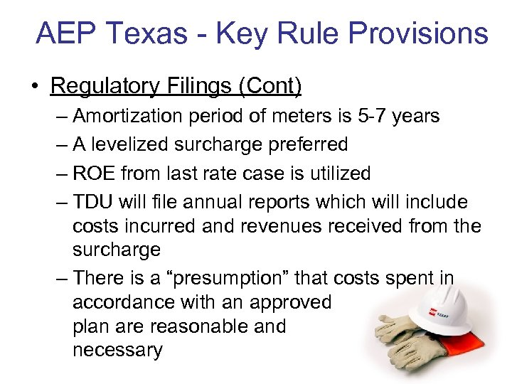AEP Texas - Key Rule Provisions • Regulatory Filings (Cont) – Amortization period of