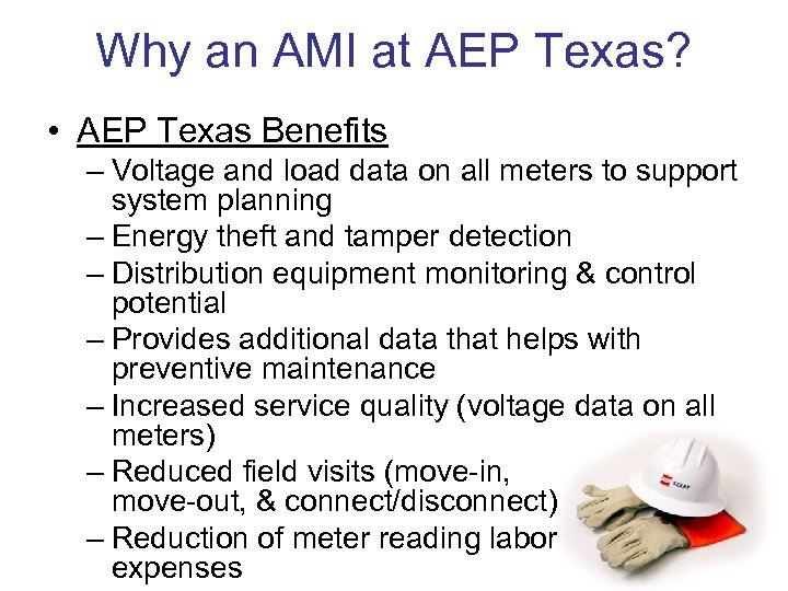Why an AMI at AEP Texas? • AEP Texas Benefits – Voltage and load
