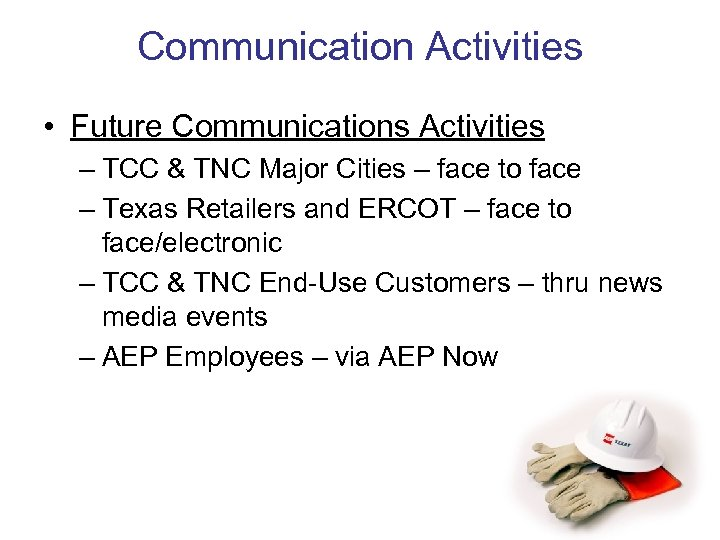 Communication Activities • Future Communications Activities – TCC & TNC Major Cities – face