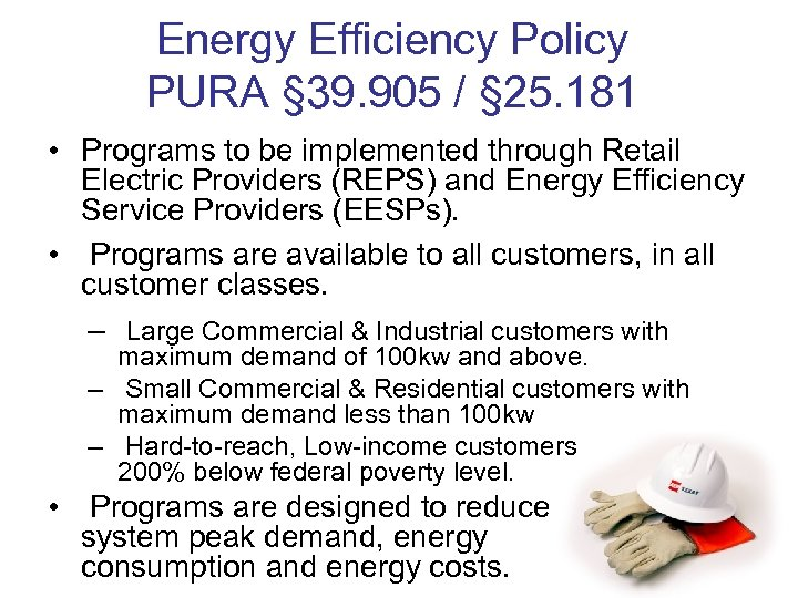Energy Efficiency Policy PURA § 39. 905 / § 25. 181 • Programs to