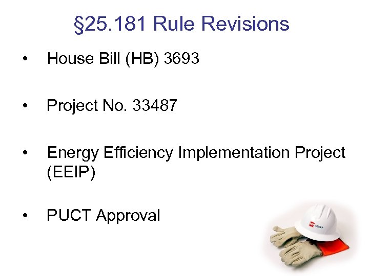 § 25. 181 Rule Revisions • House Bill (HB) 3693 • Project No. 33487