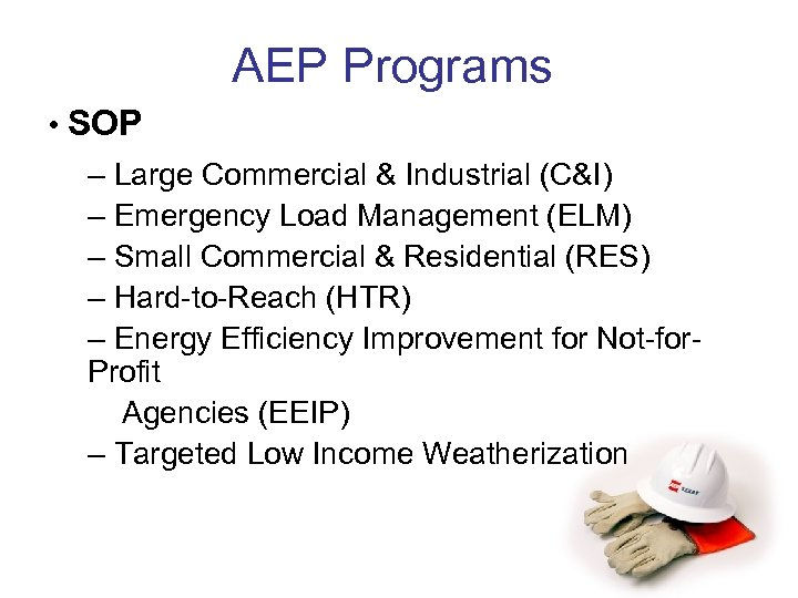 AEP Programs • SOP – Large Commercial & Industrial (C&I) – Emergency Load Management