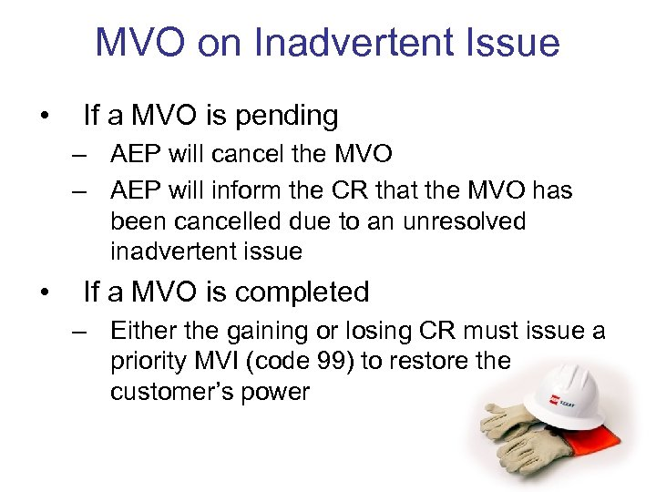 MVO on Inadvertent Issue • If a MVO is pending – AEP will cancel
