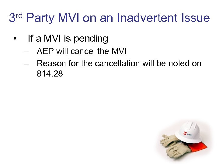3 rd Party MVI on an Inadvertent Issue • If a MVI is pending