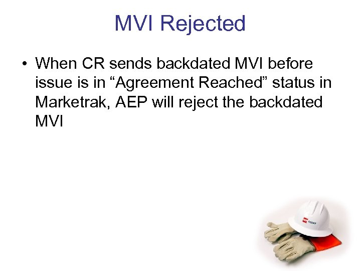 "MVI Rejected • When CR sends backdated MVI before issue is in ""Agreement Reached"""