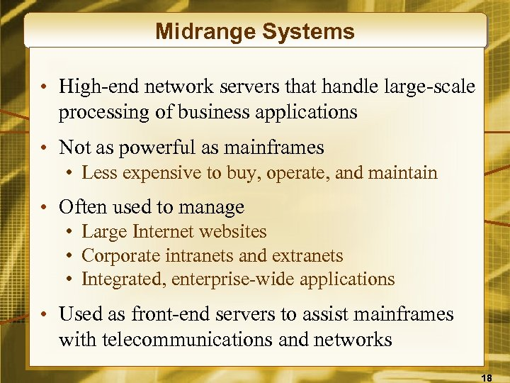 Midrange Systems • High-end network servers that handle large-scale processing of business applications •