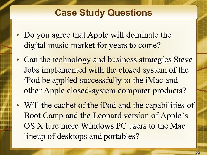 Case Study Questions • Do you agree that Apple will dominate the digital music
