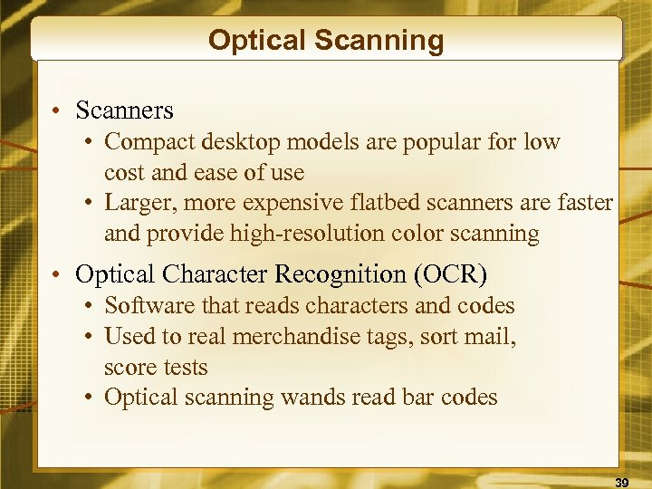 Optical Scanning • Scanners • Compact desktop models are popular for low cost and
