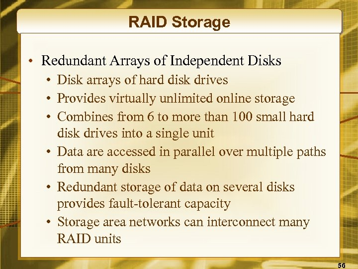 RAID Storage • Redundant Arrays of Independent Disks • Disk arrays of hard disk
