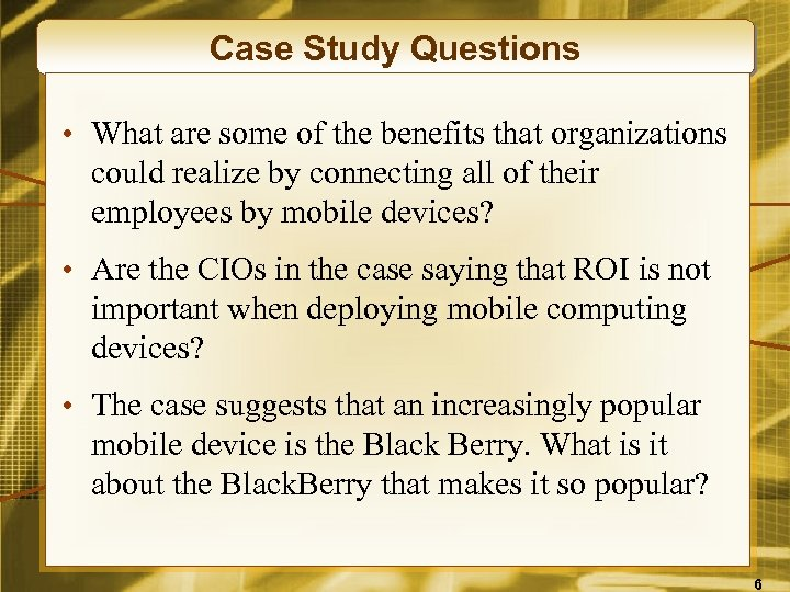 Case Study Questions • What are some of the benefits that organizations could realize