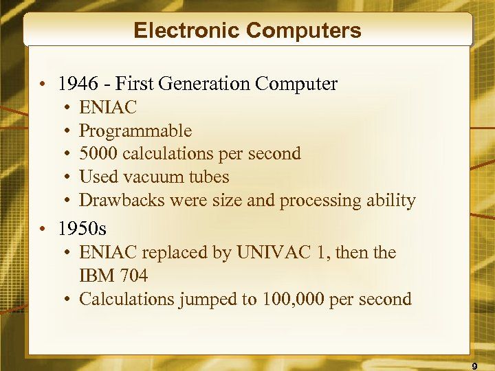 Electronic Computers • 1946 - First Generation Computer • • • ENIAC Programmable 5000