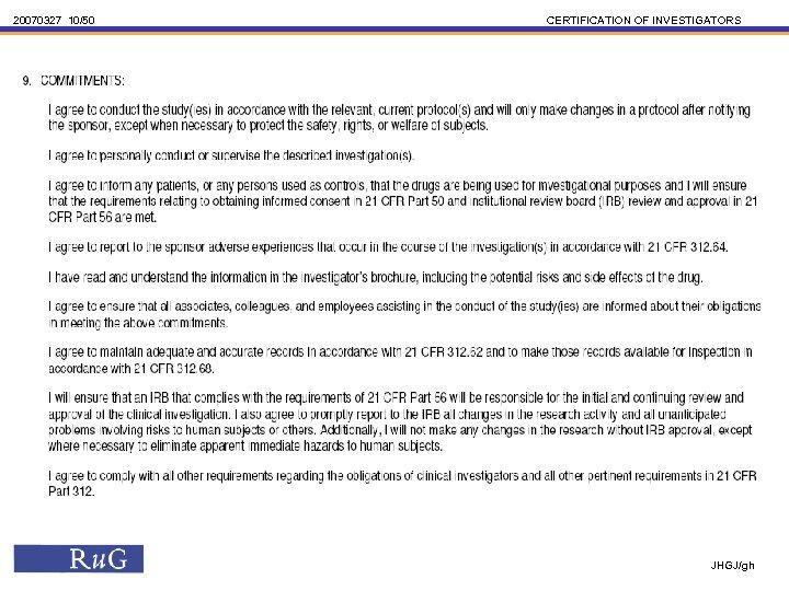 20070327 10/50 CERTIFICATION OF INVESTIGATORS JHGJ/gh