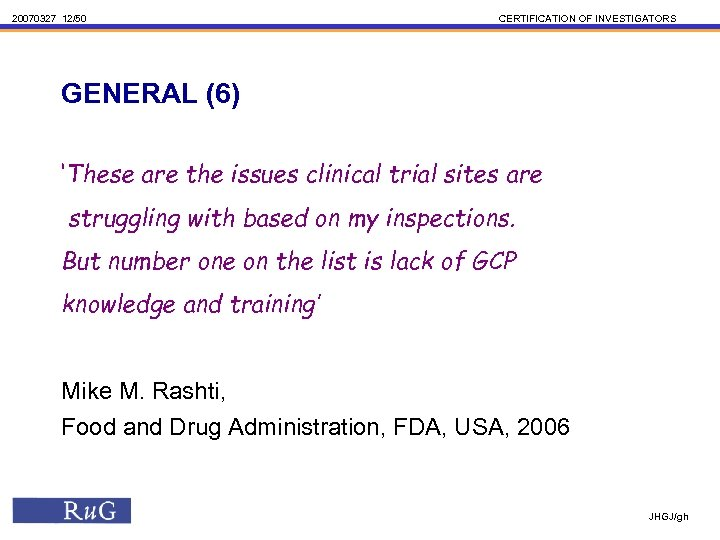 20070327 12/50 CERTIFICATION OF INVESTIGATORS GENERAL (6) 'These are the issues clinical trial sites
