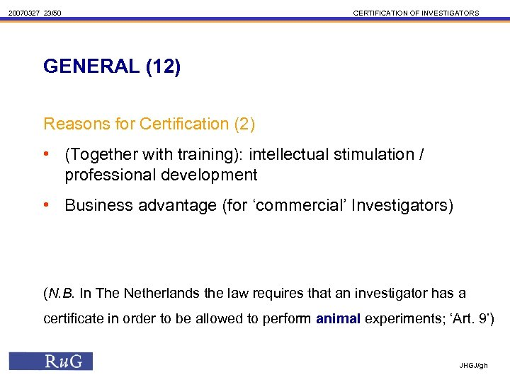 20070327 23/50 CERTIFICATION OF INVESTIGATORS GENERAL (12) Reasons for Certification (2) • (Together with