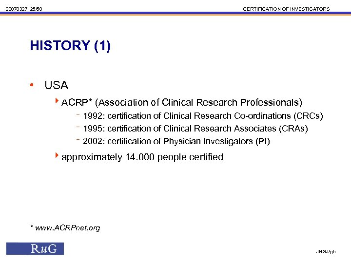 20070327 25/50 CERTIFICATION OF INVESTIGATORS HISTORY (1) • USA 4 ACRP* (Association of Clinical
