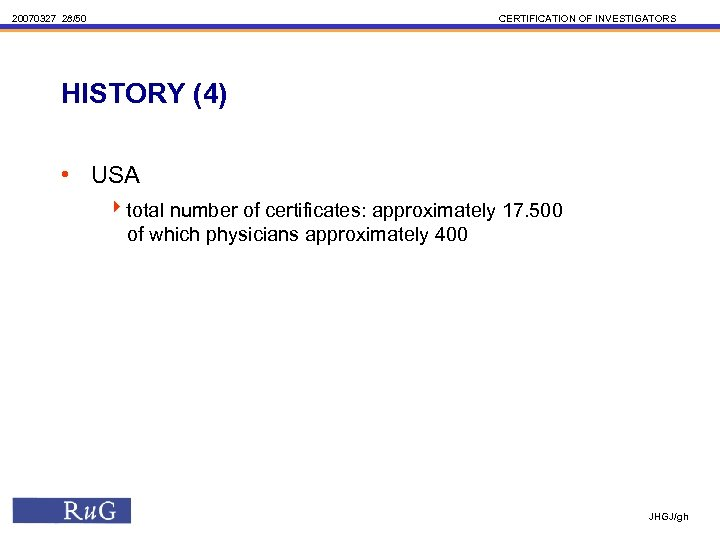 20070327 28/50 CERTIFICATION OF INVESTIGATORS HISTORY (4) • USA 4 total number of certificates: