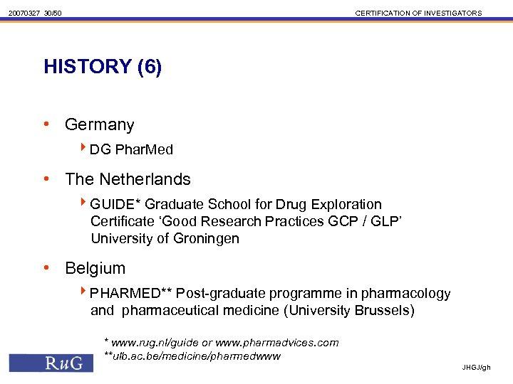20070327 30/50 CERTIFICATION OF INVESTIGATORS HISTORY (6) • Germany 4 DG Phar. Med •
