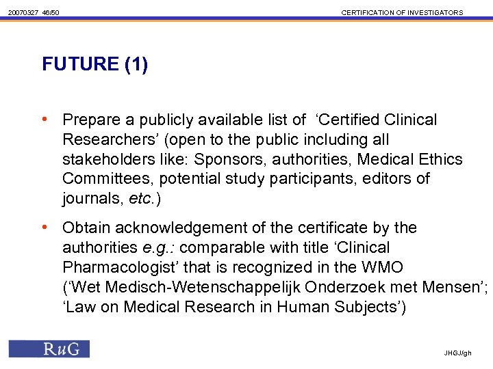 20070327 46/50 CERTIFICATION OF INVESTIGATORS FUTURE (1) • Prepare a publicly available list of