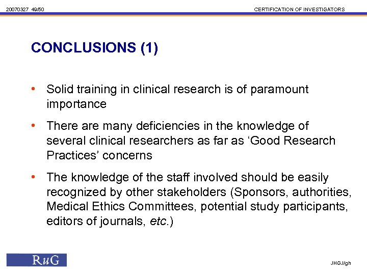 20070327 49/50 CERTIFICATION OF INVESTIGATORS CONCLUSIONS (1) • Solid training in clinical research is