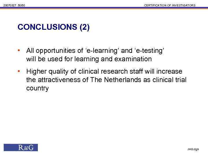 20070327 50/50 CERTIFICATION OF INVESTIGATORS CONCLUSIONS (2) • All opportunities of 'e-learning' and 'e-testing'